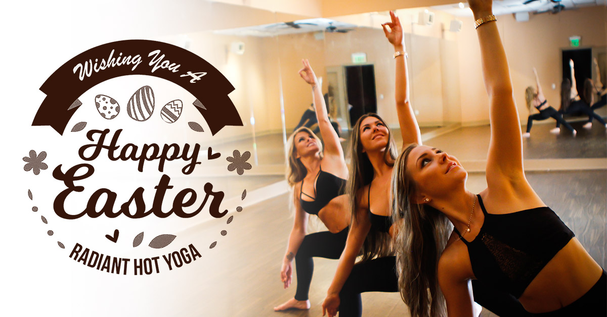 easter holiday schedule changes  u0026gt  radiant hot yoga studio news
